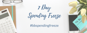 7 Day Spending Freeze
